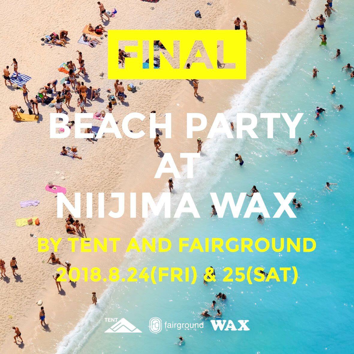 2018.08.24-25【TENT x fairground】 2018 @ 新島WAX